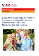 Early intervention and prevention in the context of integrated services: Evidence from C4EO and Narrowing the Gap reviews