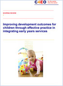 Improving development outcomes for children through effective practice in integrating early years services