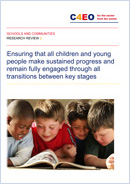Ensuring that all children and young people make sustained progress and remain fully engaged through all transitions between key stages
