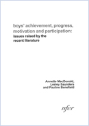 Boys' achievement, progress, motivation and participation: Issues raised by recent literature