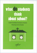 What do students think about school? A report for the National Commission on Education
