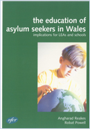 The education of asylum seekers in Wales: Implications for LEAS and schools