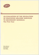 An evaluation of the devolution of education welfare services to secondary schools: The first year