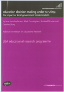 Education decision-making under scrutiny: The impact of local government modernisation