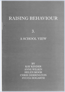 Raising behaviour: 3. a school view