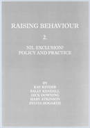 Raising behaviour: 2: Nil exclusion? Policy and practice