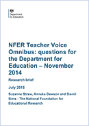 NFER Teacher Voice Omnibus - questions for the Department of Education: November 2014