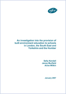 An investigation into the provision of built environment education to schools in London, the South East and Yorkshire and the Humber