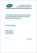 The effects of the school environment on young people's attitudes towards education and learning: Summary report