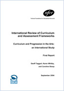 Curriculum and progression in the arts: An international study. Final report