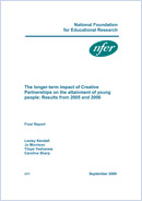 The longer-term impact of creative partnerships on the attainment of young people: Results from 2005 and 2006