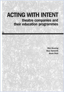 Acting with intent: Theatre companies and their education programmes