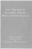 Arts education in secondary schools: Effects and Effectiveness