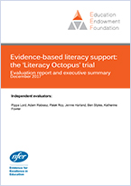 Evidence-based literacy support - the 'Literacy Octopus' trial: Evaluation report and executive summary