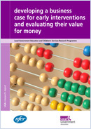 Developing a business case for early interventions and evaluating their value for money