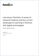 Learning in Families: A review of research evidence and the current landscape of Learning in Families with digital technologies. General Educators Report
