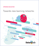 Opening Education: Towards new learning networks