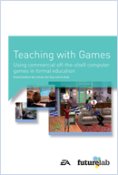 Teaching with Games: Using commercial off-the-shelf computer games in formal education
