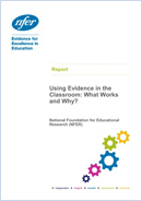 Using Evidence in the Classroom: What Works and Why?