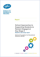 School Approaches to Supporting Students to Remain Engaged at KS4