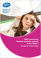 NEET prevention - keeping students engaged at Key Stage 4: Top tips for senior leaders