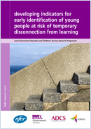 Developing indicators for early identification of young people at risk of temporary disconnection from learning: (LGA Research Report)