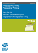 Practical guide to assessing narrative writing, autobiographical and biographical writing at lower KS2
