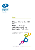 Should I stay or should I go? NFER analysis of teachers joining and leaving the profession