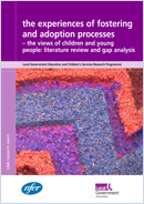 The experiences of fostering and adoption processes - the views of children and young people: Literature review and gap analysis