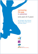 Narrowing the gap in outcomes: Early years (0-5)