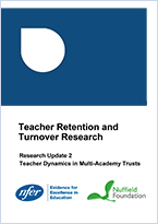 Teacher retention and turnover research - Research update 2: Teacher dynamics in Multi-Academy Trusts