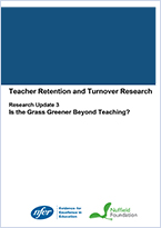 Teacher retention and turnover research - Research update 3: Is the Grass Greener Beyond Teaching?