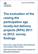 The evaluation of the raising the participation age locally-led delivery projects (RPA) 2011 to 2012