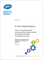 A tale of eight regions: Part 1: Snapshot of the evolving school system across the Regional Schools Commissioner areas