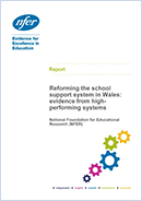 Reforming the school support system in Wales: Evidence from high-performing systems